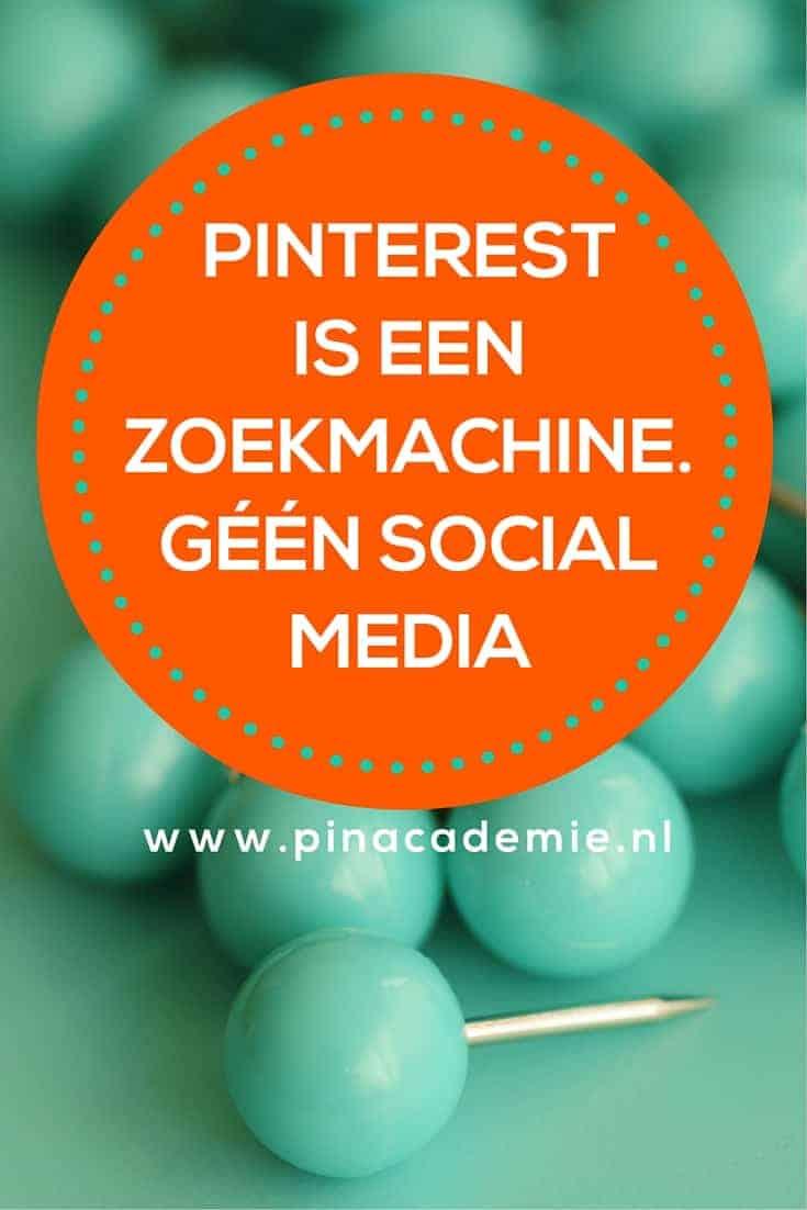 Pinterest is een zoekmachine en geen social media. Lees hoe je de kracht van Pinterest maximaal inzet voor jouw bedrijf, website of webshop / webwinkel. Download de 100 Pinterest tips voor meer traffic en verkoop van pinacademie.nl