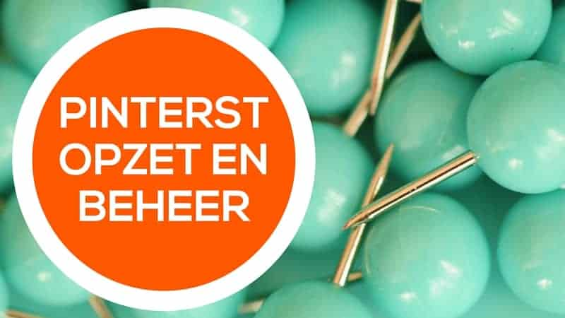 Pinterest Account opzet en beheer door Pinterest Expert Jody Hoogendoorn / pinacademie.nl