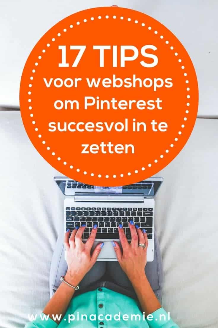 Zet Pinterest succesvol in voor je webshop: 17 tips van de Pinacademie.nl