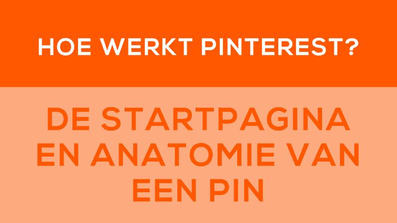 Hoe werkt Pinterest. Duidelijke stap voor stap uitleg over de Pinterest startpagina en de anatomie van een pin. Welke informatie staat er op een pin en wan kan je er mee. Leer meer op de blog van de pinacademie.nl