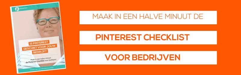 Maak de Checklist Pinterest voor bedrijven en zie binnen een havle minuut of Pinterest geschikt is voor jouw bedrijf